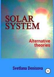 Solar system / Alternative theories