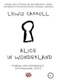 Alice in Wonderland. Книга для чтения на английском языке