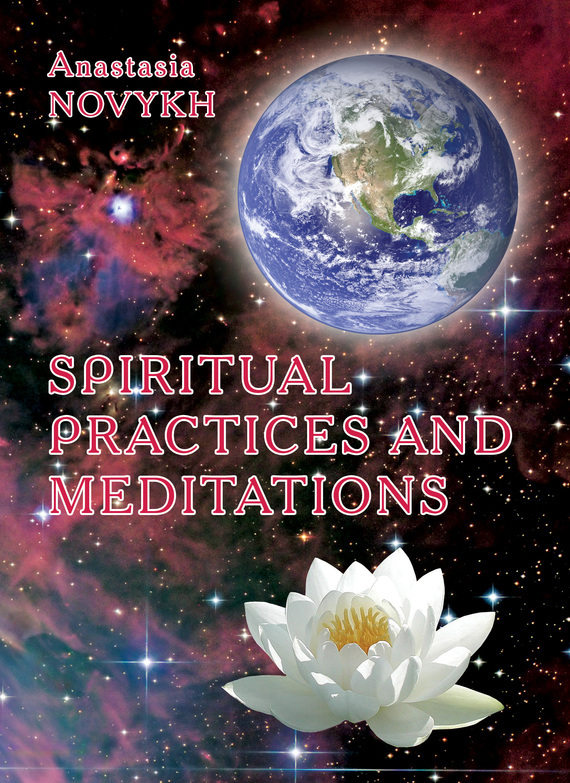 Anastasia Novykh Spiritual practices and meditations anastasia novykh predictions of the future and truth about the past and the present