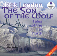 Джек Лондон The Son of the Wolf: Tales of the Far North джек лондон the son of the wolf tales of the far north
