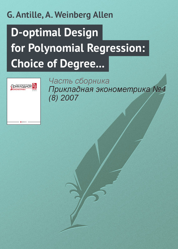 G. Antille D-optimal Design for Polynomial Regression: Choice of Degree and Robustness multilevel logistic regression applications