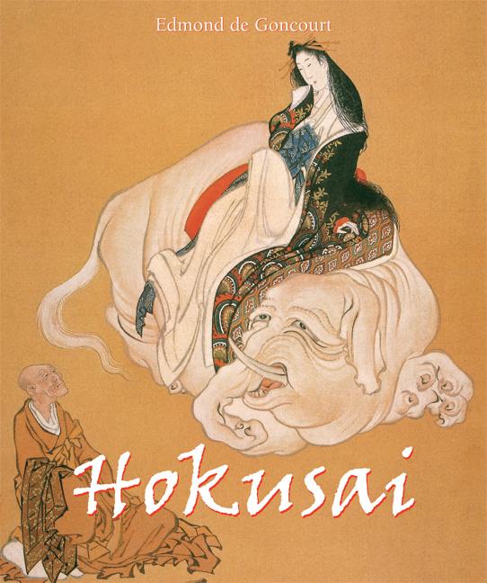 Edmond de Goncourt Hokusai c j holmes hokusai