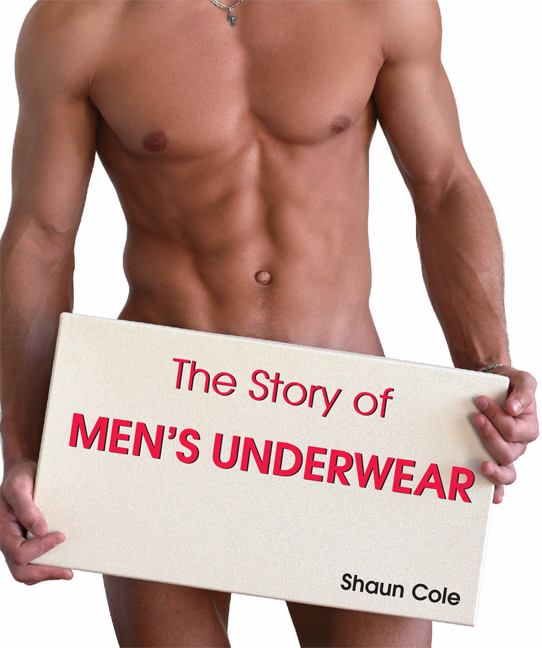 Shaun  Cole The Story of Men's Underwear social evolution and history volume 13 number 2