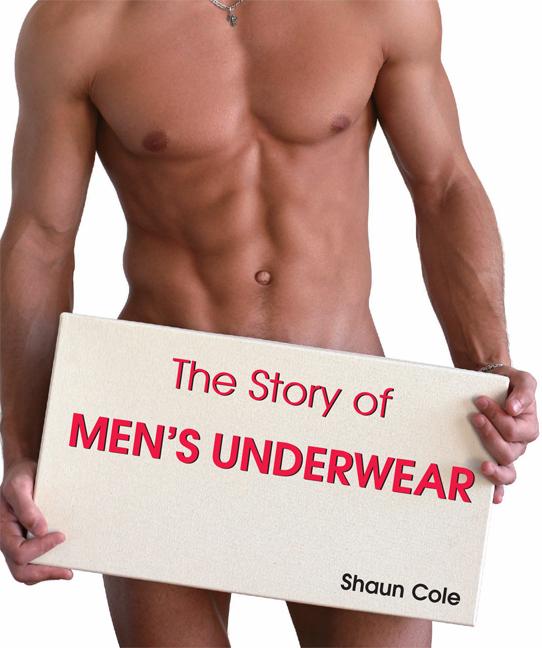 Shaun  Cole The Story of Men's Underwear pranjal protim buragohain the tai ahoms a socio economic study