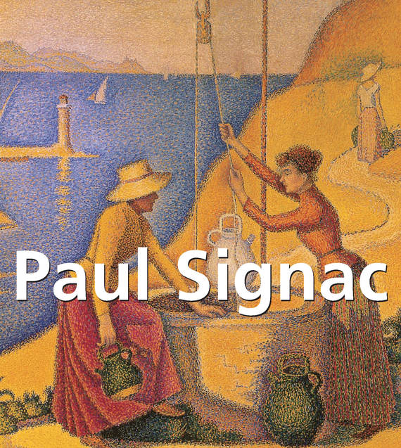 Paul  Signac Paul Signac  le grand livre de la france