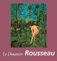 Brodskaya, Nathalia   - Le Douanier Rousseau