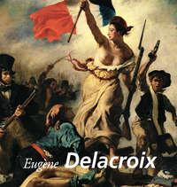 Mirecourt, Eug?ne de  - Eug?ne Delacroix