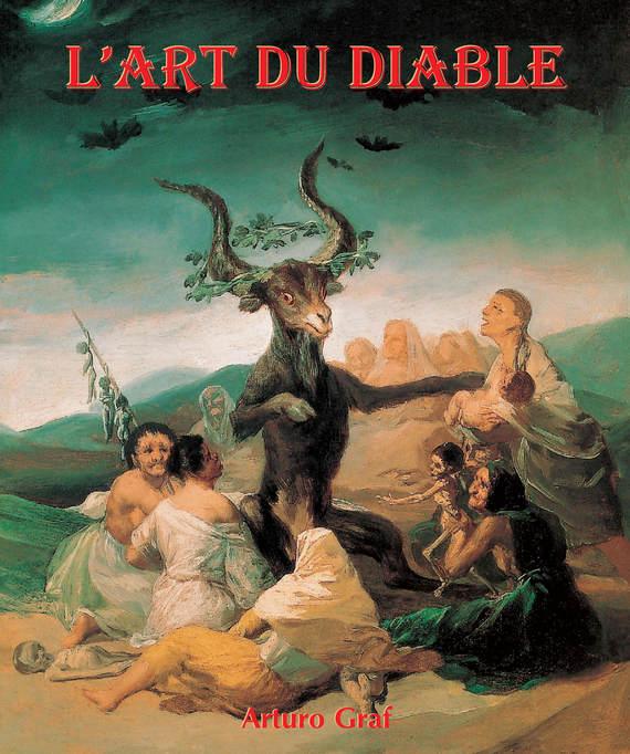 Arturo Graf L'Art du Diable arturo graf l'art du diable