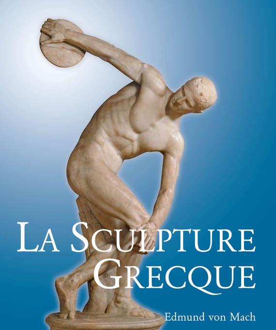Edmund von Mach La Sculpture Grecque shpping 100