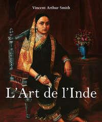 Smith, Vincent Arthur   - L'Art de l'Inde