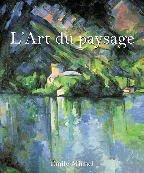 Émile Michel L'Art du paysage виниловая пластинка berger michel chanson pour une fan