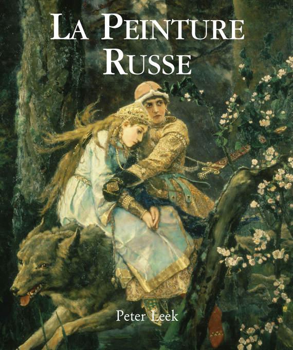 Peter Leek La Peinture Russe peter leek russian painting