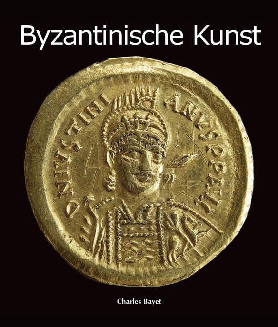 Charles Bayet Byzantinische Kunst