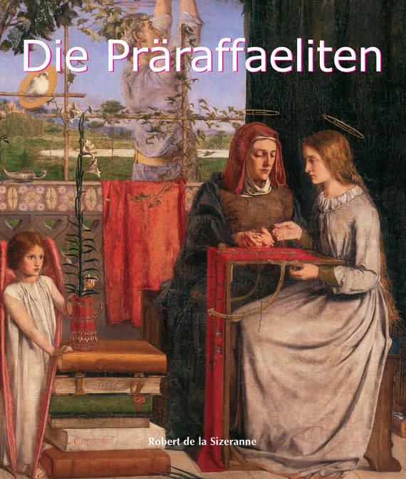 цена на Robert de la Sizeranne Die Präraffaeliten
