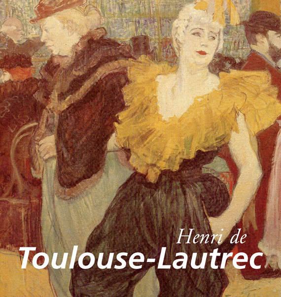 Nathalia Brodskaya Henri de Toulouse-Lautrec toulouse lautrec