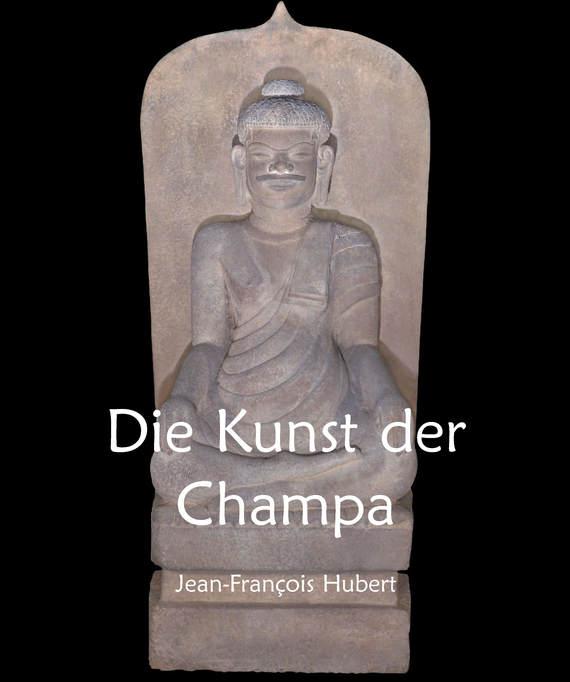 Jean-François Hubert Die Kunst der Champa marithé françois girbaud пуховик