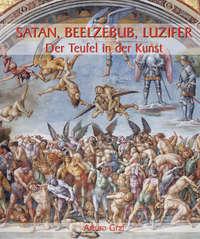 Graf, Arturo  - Satan, Beelzebub, Luzifer – Der Teufel in der Kunst
