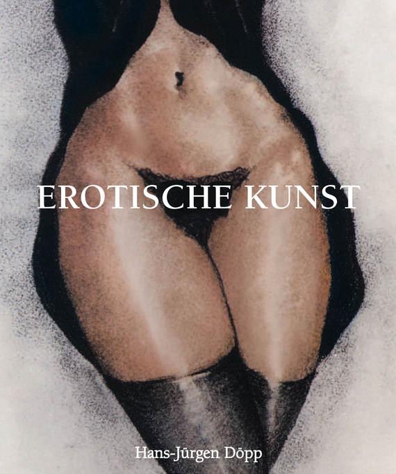 Hans-Jürgen Döpp Erotische Kunst gott ist der waisen vater