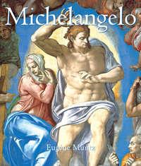 Muntz, Eugene   - Michelangelo