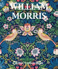 Clutton-Brock, Arthur   - William Morris