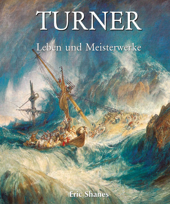 Eric Shanes Turner – Leben und Meisterwerke полусапоги baldinini trend сапоги на каблуке