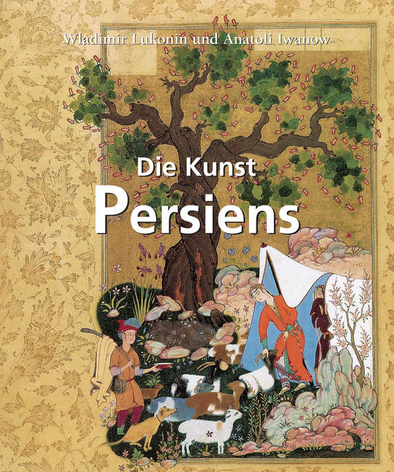 Vladimir Loukonine Die Kunst Persiens eremitage