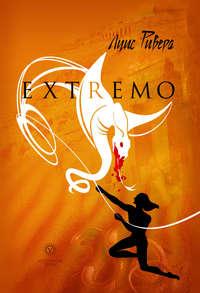 Ривера, Луис  - Extremo (сборник)