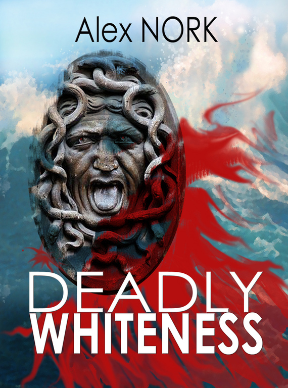 Скачать Deadly Whiteness бесплатно Alex Nork