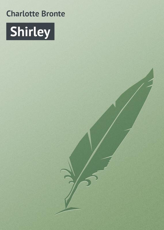 Шарлотта Бронте Shirley new england textiles in the nineteenth century – profits