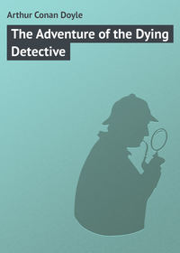 Doyle, Arthur Conan  - The Adventure of the Dying Detective