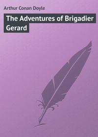 Doyle, Arthur Conan  - The Adventures of Brigadier Gerard