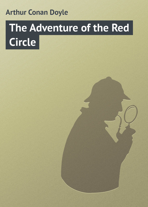 Arthur Conan Doyle The Adventure of the Red Circle