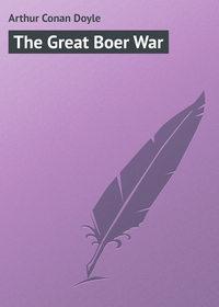 Doyle, Arthur Conan  - The Great Boer War