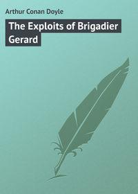 Doyle, Arthur Conan  - The Exploits of Brigadier Gerard
