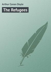 Doyle, Arthur Conan  - The Refugees