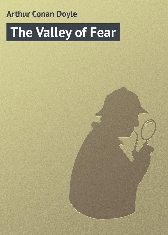 Arthur Conan Doyle The Valley of Fear the valley of unknowing