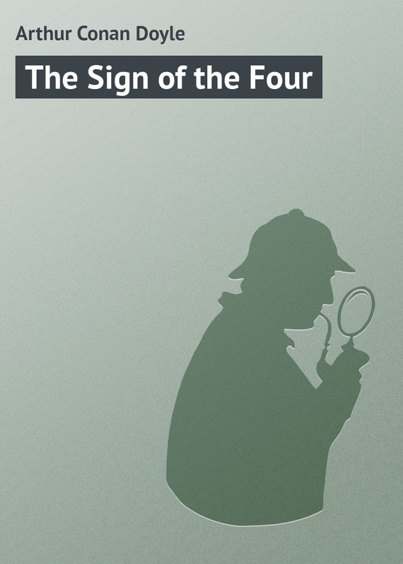 Arthur Conan Doyle The Sign of the Four