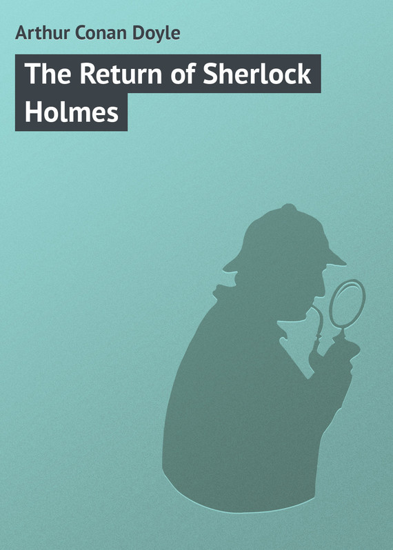 Arthur Conan Doyle The Return of Sherlock Holmes powers the definitive hardcover collection vol 7