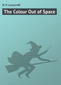 Lovecraft, H. P.  - The Colour Out of Space