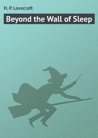 - Beyond the Wall of Sleep