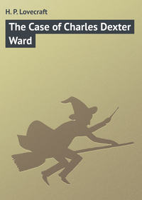 - The Case of Charles Dexter Ward