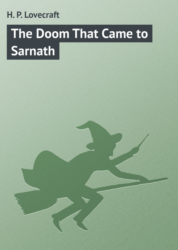 The Doom That Came to Sarnath
