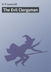 Howard Phillips Lovecraft - The Evil Clergyman