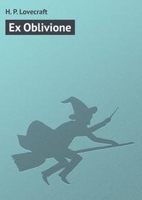 - Ex Oblivione