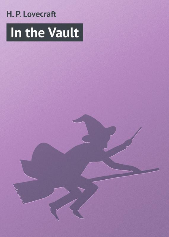 H. P. Lovecraft In the Vault