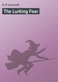Lovecraft, H. P.  - The Lurking Fear