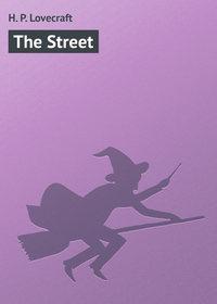 Lovecraft, H. P.  - The Street