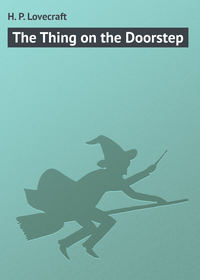 Howard Phillips Lovecraft - The Thing on the Doorstep