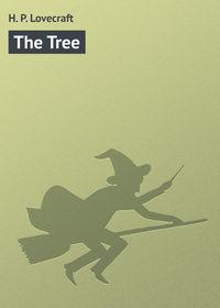 Lovecraft, H. P.  - The Tree