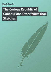 Twain, Mark  - The Curious Republic of Gondour and Other Whimsical Sketches